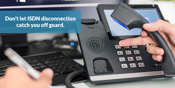 Don't let the end of ISDN get in the way of business