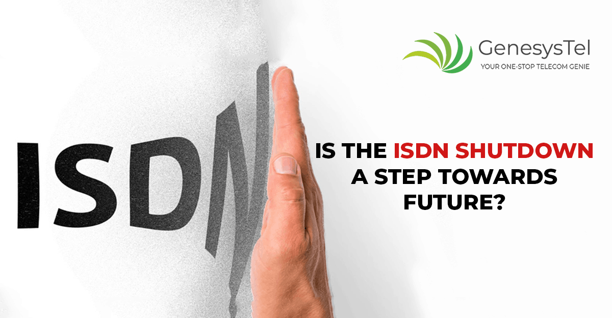 The ISDN Shutdown: Why is This a Boon in Disguise?