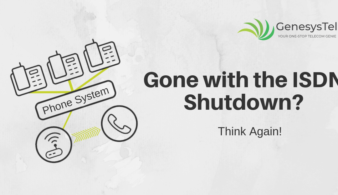 ISDN and PSTN Shut down: Turn the Tides in Your Favor
