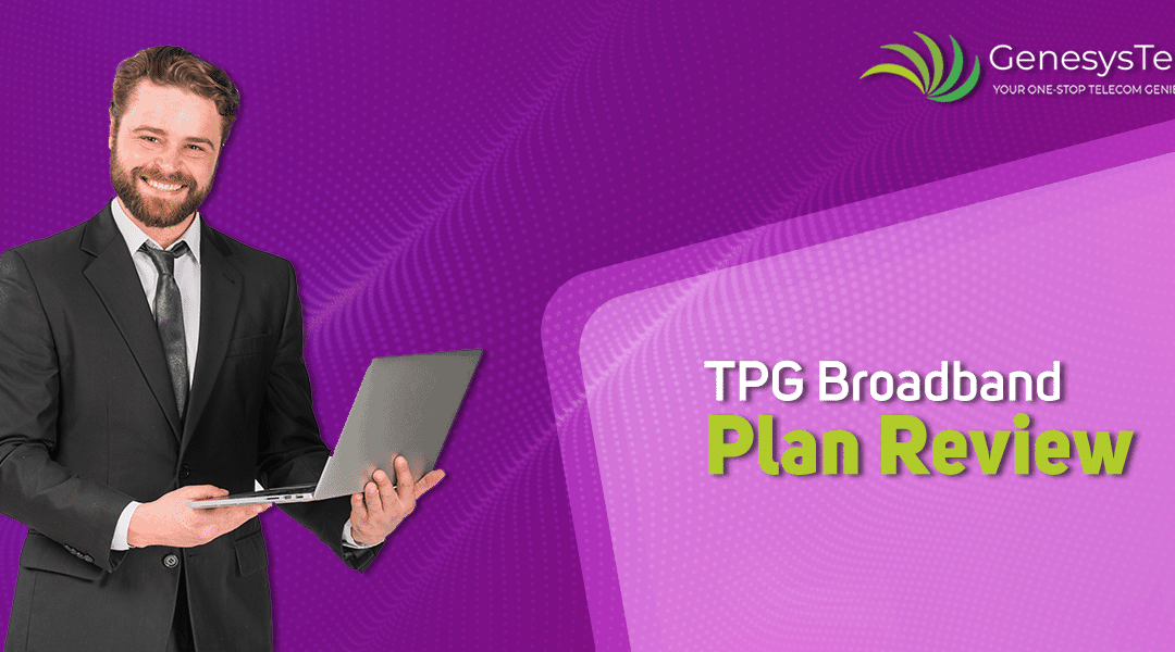 Beyond Just a Plan: The Review of TPG Broadband Plan in Australia