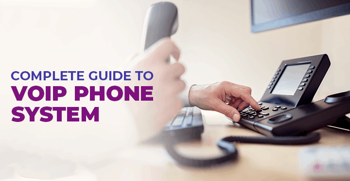 Complete Guide to Choosing VoIP Phone System For Business