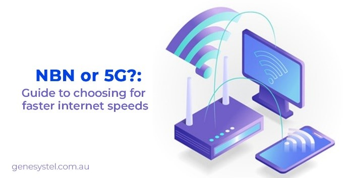 NBN or 5G? A Guide to Choose Faster Internet Connection