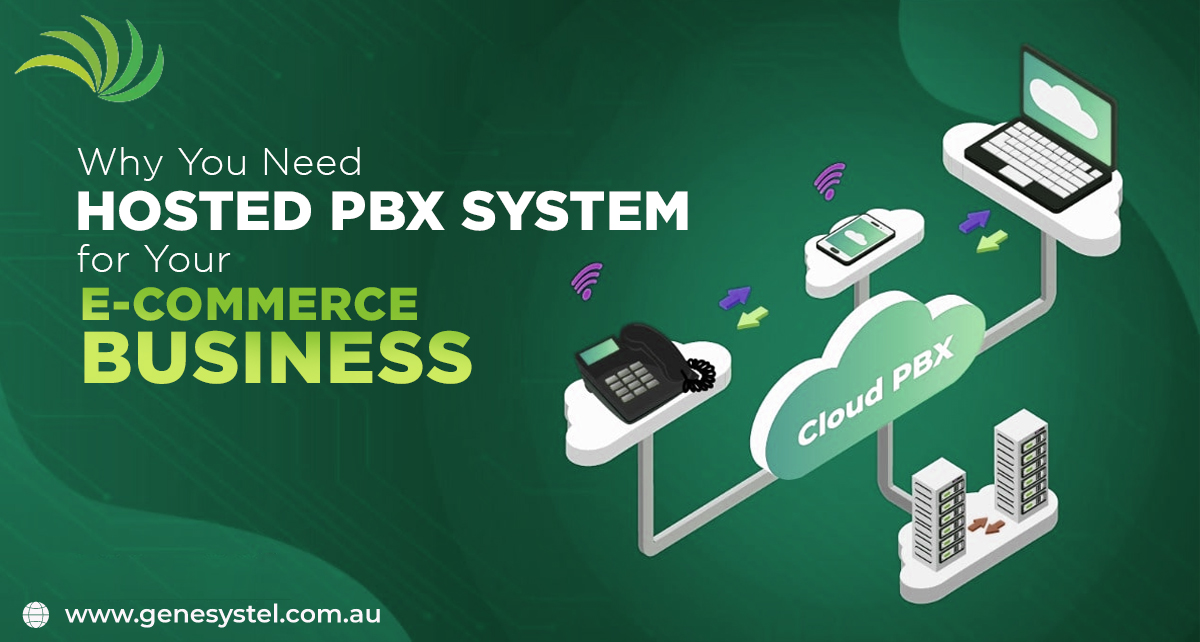 5 Reasons Why You Need A Hosted PBX System for Your E-Commerce Business
