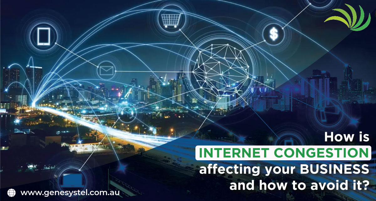 How is Internet Congestion Affecting Your Business and How to Avoid It?