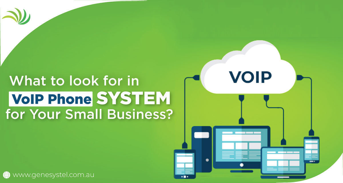 What to Look for in VoIP Phone System for Your Small Business